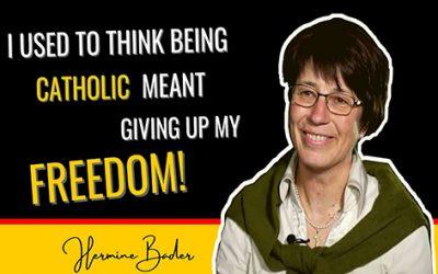 Hermine Bader – 我曾經認為成為天主教徒是要放棄我的自由
