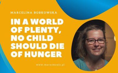 Marcelina Bobkowska – 在一个富足的世界里,没有一个孩子应该死于饥饿